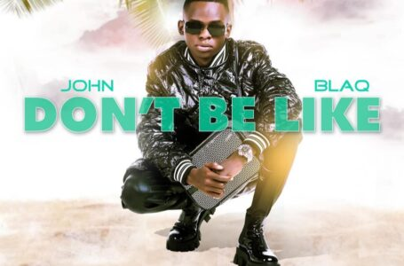 """HIT: John Blaq's Latest New Hit Single """"Dont Be Like"""" Video Out"""